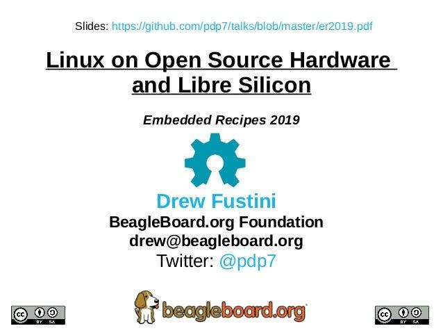 Drew Fustini BeagleBoard.org Foundation drew@beagleboard.org Twitter: @pdp7 Slides: https://github.com/pdp7/talks/blob/mas...