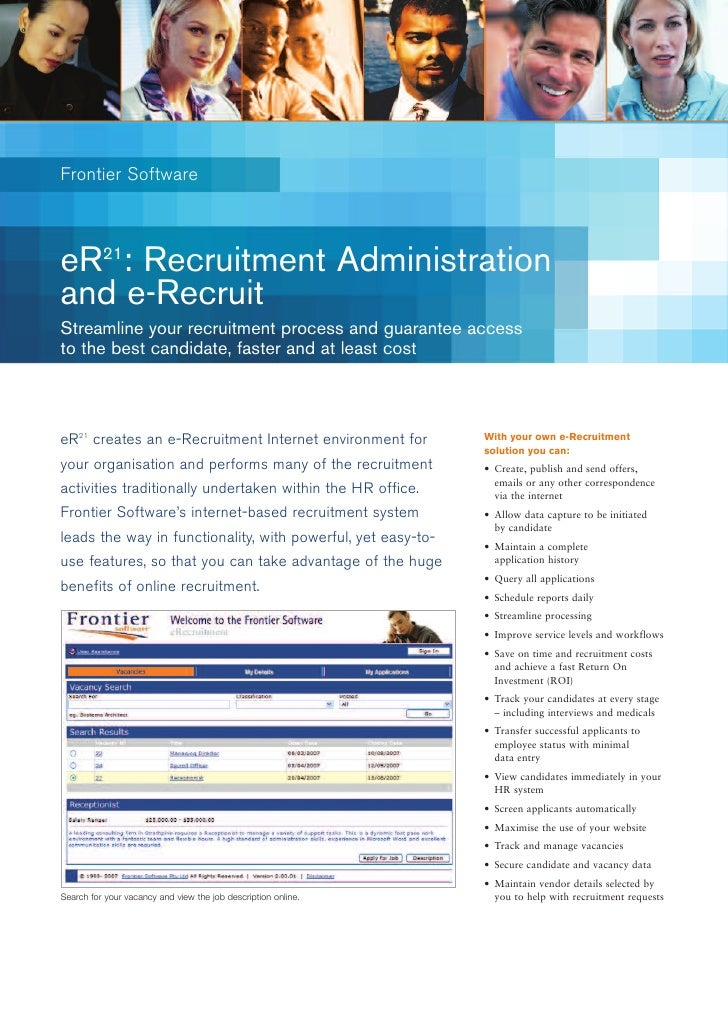 Frontier Software    eR21: Recruitment Administration and e-Recruit Streamline your recruitment process and guarantee acce...
