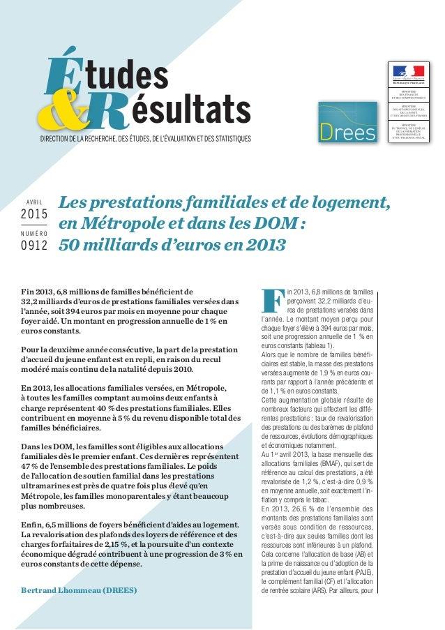 Fin 2013, 6,8millions de familles bénéficient de 32,2milliards d'euros de prestations familiales versées dans l'année, s...