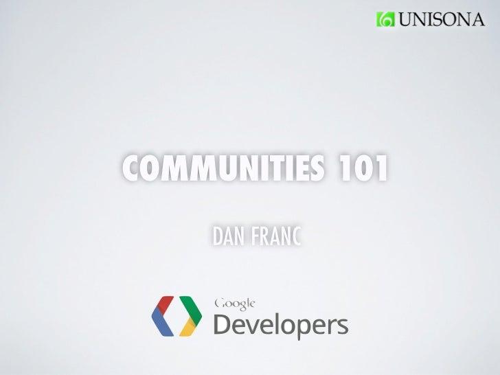 COMMUNITIES 101     DAN FRANC