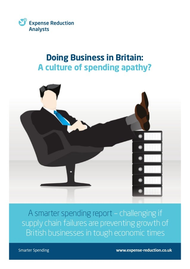 Doing Business in Britain:A culture of spending apathy?A smarter spending report – challenging ifsupply chain failures are...