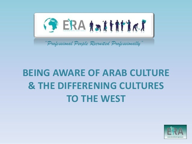 """Professional People Recruited Professionally""BEING AWARE OF ARAB CULTURE & THE DIFFERENING CULTURES         TO THE WEST"