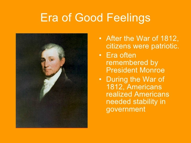 sectionalism during the era of good feelings The end of the war of 1812 and the era of good feelings are often viewed as a  time of cultural, economic and political nationalism however during the era, the.