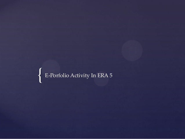 {E-Porfolio Activity In ERA 5