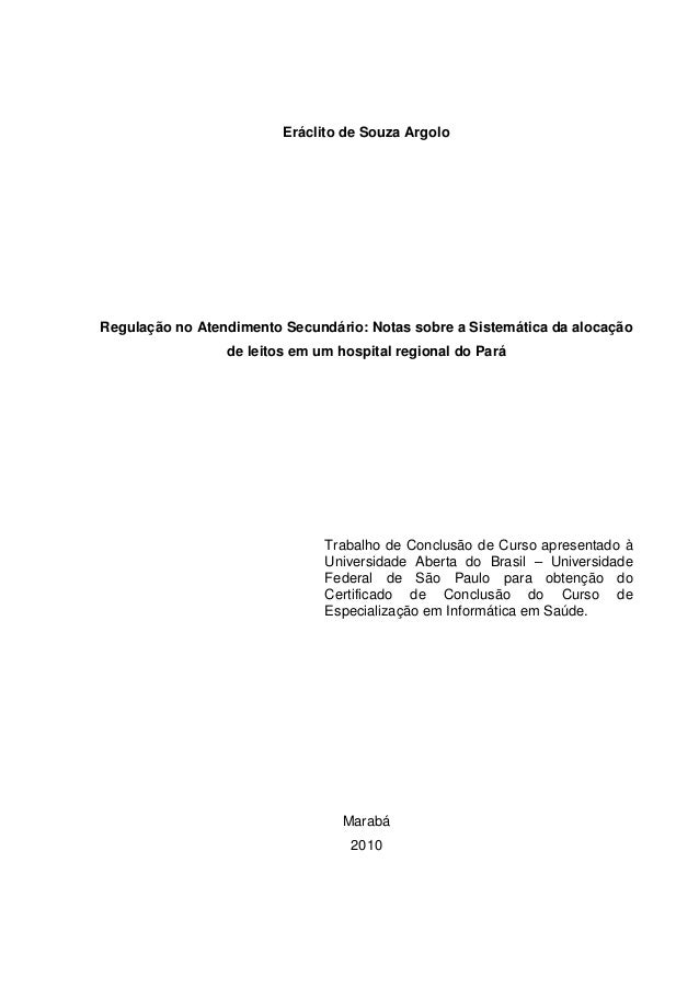 Eráclito de Souza Argolo Regulação no Atendimento Secundário: Notas sobre a Sistemática da alocação de leitos em um hospit...