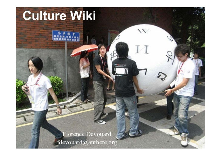 Culture Wiki       Florence Devouard     fdevouard@anthere.org
