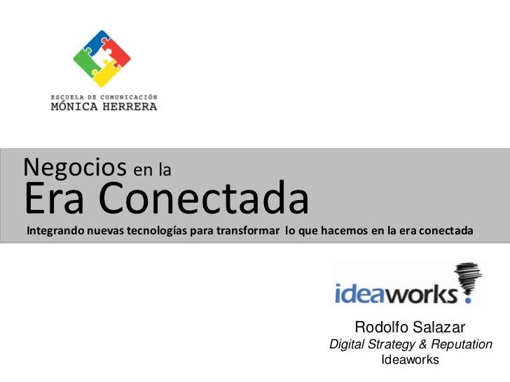 Negocios en laEra ConectadaIntegrando nuevas tecnologías para transformar lo que hacemos en la era conectada              ...