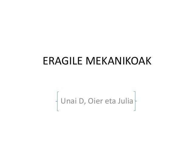 ERAGILE MEKANIKOAK Unai D, Oier eta Julia