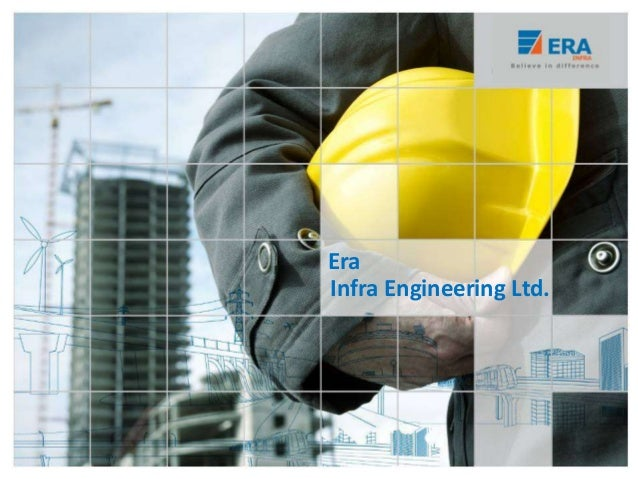 Era Infra Engineering Ltd.Infra Engineering Ltd. Era