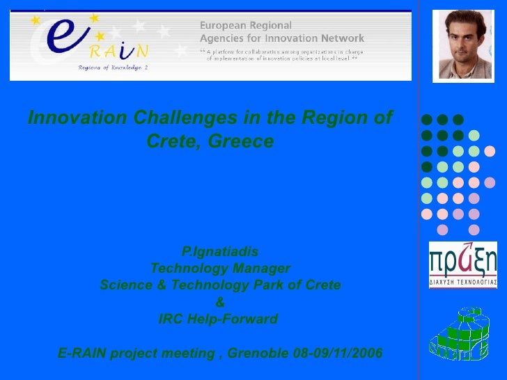 P.Ignatiadis Technology Manager Science & Technology Park of Crete & IRC Help-Forward  E-RAIN project meeting , Grenoble 0...