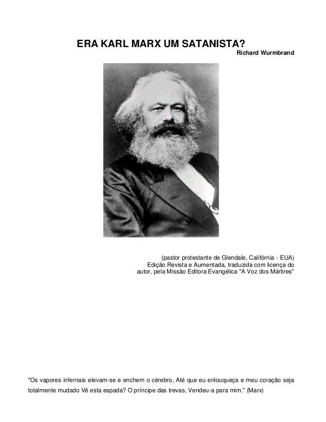 ERA KARL MARX UM SATANISTA? Richard Wurmbrand (pastor protestante de Glendale, Califórnia - EUA) Edição Revista e Aumentad...