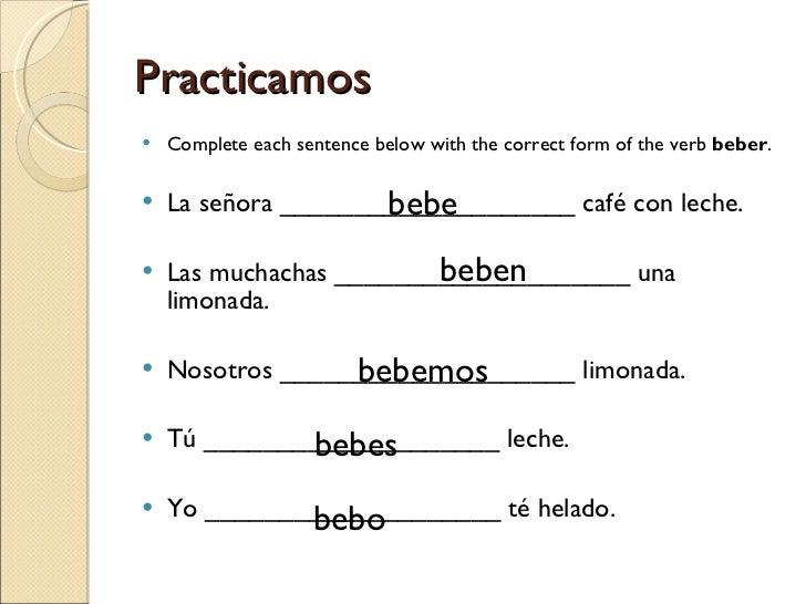 Practicamos <ul><li>Complete each sentence below with the correct form of the verb  beber . </li></ul><ul><li>La señora __...