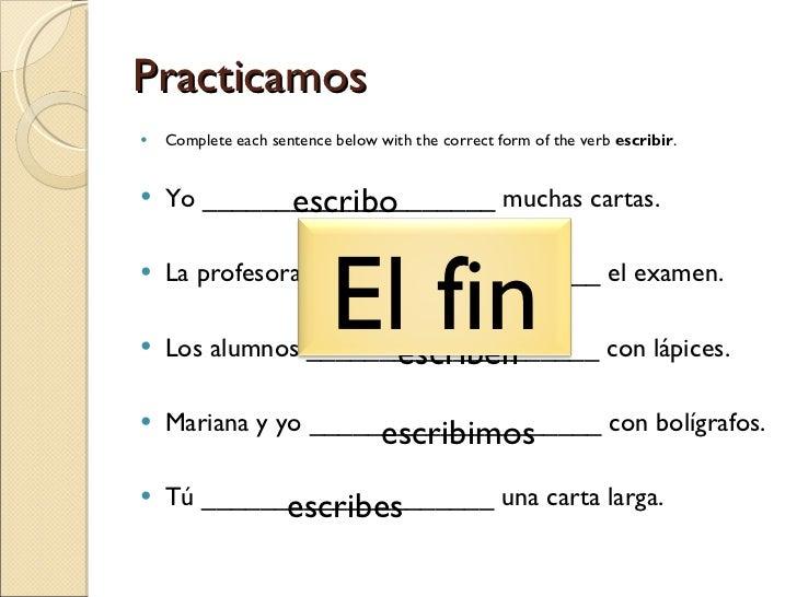 Practicamos <ul><li>Complete each sentence below with the correct form of the verb  escribir . </li></ul><ul><li>Yo ______...