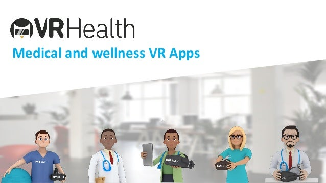 ; Medical and wellness VR Apps