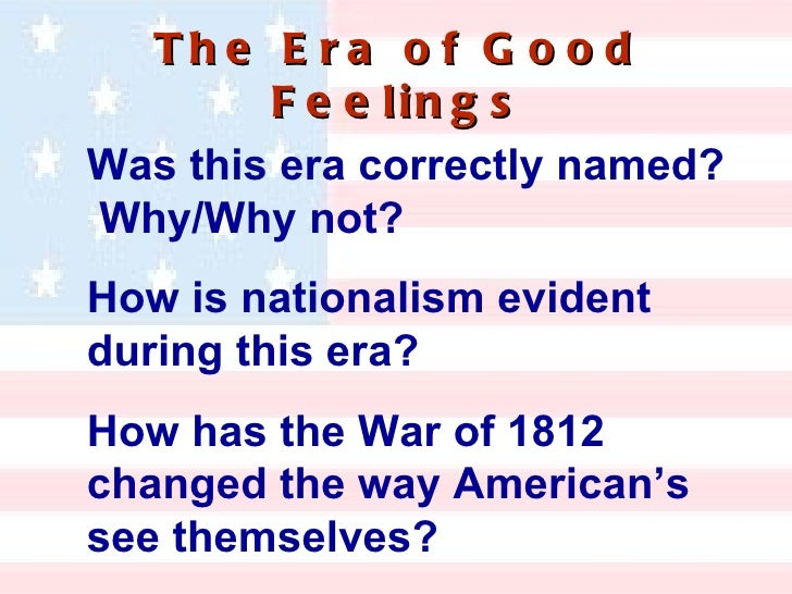era of good feelings Colonial era 1600-1750  era of good feelings graphic organizer (doc file - 48 kb) students will use the outline to help organize their essays.
