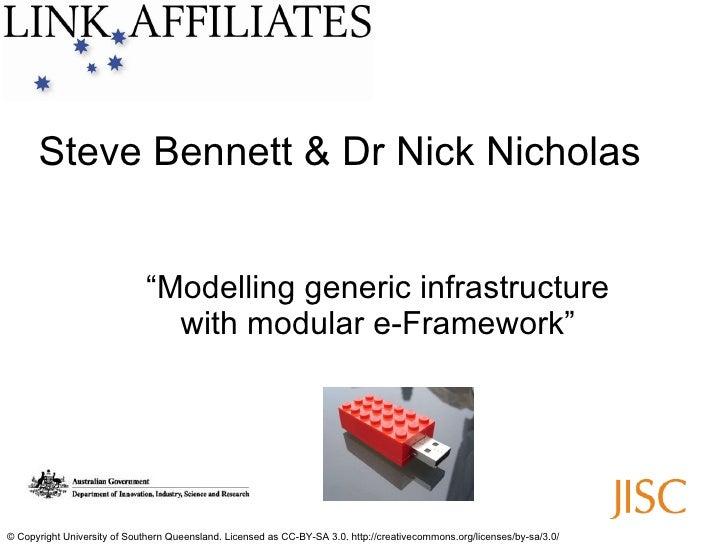 "Steve Bennett & Dr Nick Nicholas "" Modelling generic infrastructure with modular e-Framework"" © Copyright University of So..."