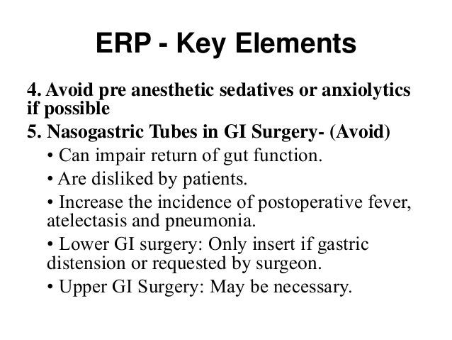 ERP - Key Elements 7. Short acting anesthetic agents: Use Propofol, Remifentanil instead of Fentanil or Morphine. Short ac...