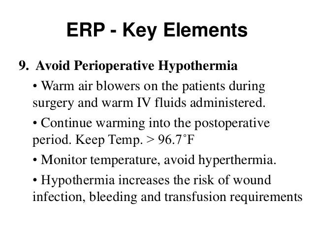 ERP - Key Elements 12. Prevention of Postoperative Nausea and Vomiting (PONV) • PONV is unpleasant, delays gut function, a...