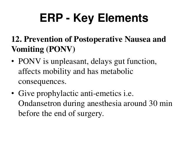 ERP - Key Elements 14. Early mobilization Bed rest • ↑ insulin resistance , muscle loss and risk of thromboembolism. • ↓ m...