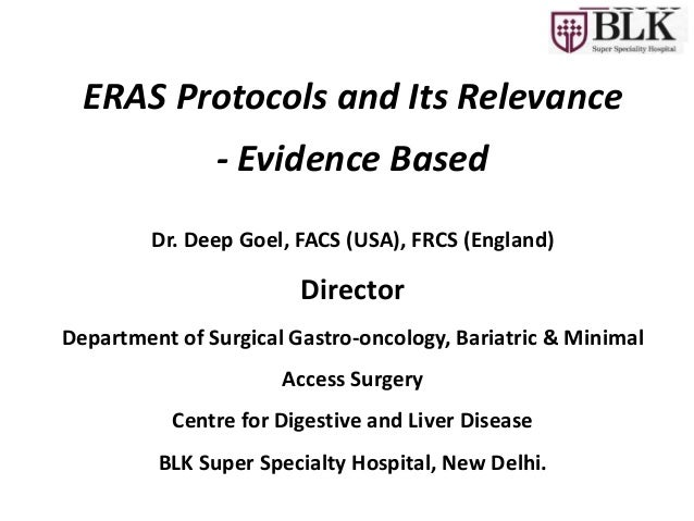 Dr. Deep Goel, FACS (USA), FRCS (England) Director Department of Surgical Gastro-oncology, Bariatric & Minimal Access Surg...