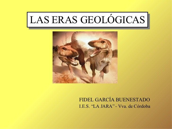 "LAS ERAS GEOLÓGICAS FIDEL GARCÍA BUENESTADO I.E.S. ""LA JARA"" - Vva. de Córdoba"