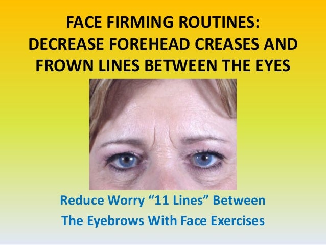 Erase Worry Lines Between The Eyebrows With Face Training And Revival…