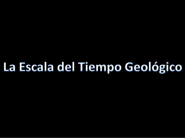 Tabla de la escala de tiempo geológicoEón         Era         Período       Época