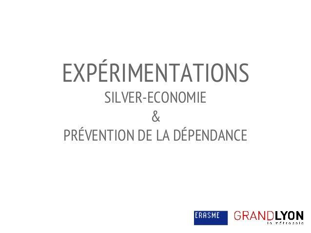 EXPÉRIMENTATIONS SILVER-ECONOMIE & PRÉVENTION DE LA DÉPENDANCE
