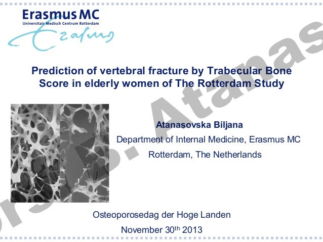 s a  n a t A  Prediction of vertebral fracture by Trabecular Bone Score in elderly women of The Rotterdam Study  . s r  . ...