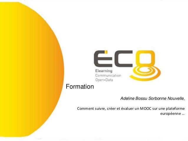 Formation Adeline Bossu Sorbonne Nouvelle, Comment suivre, créer et évaluer un MOOC sur une plateforme européenne …