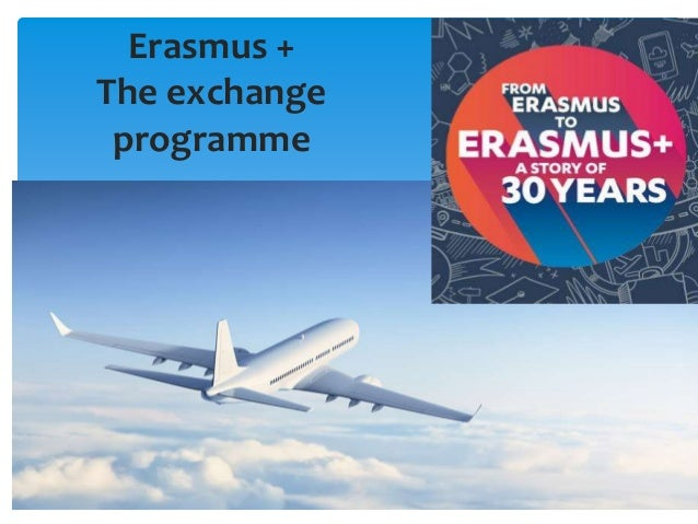 Erasmus + The exchange programme