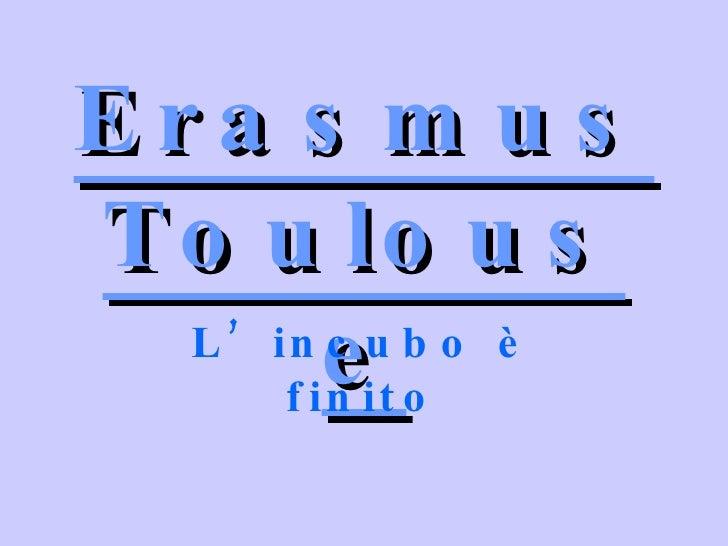 Erasmus Toulouse L'incubo è finito