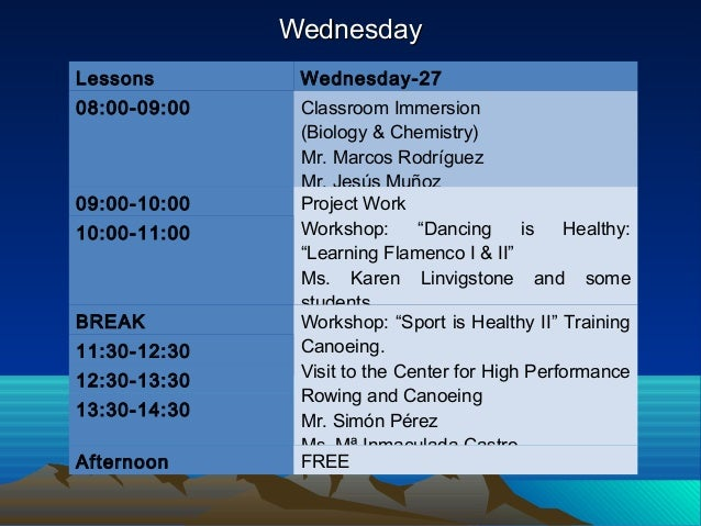 WednesdayWednesday Lessons Wednesday-27 08:00-09:00 Classroom Immersion (Biology & Chemistry) Mr. Marcos Rodríguez Mr. Jes...