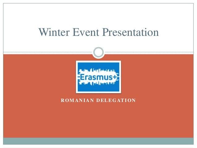 ROMANIAN DELEGATION Winter Event Presentation