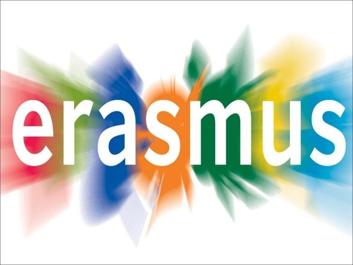 What is the Erasmus exchange?                     Desiderius Erasmus of RotterdamEuRopean Community Action Scheme forthe M...