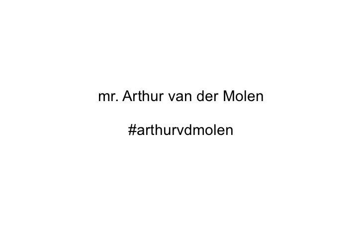 mr. Arthur van der Molen #arthurvdmolen