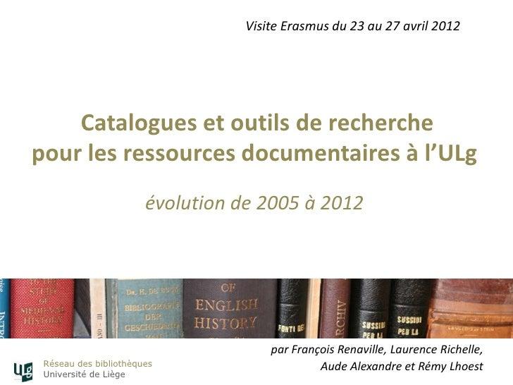 Catalogues et outils de recherche pour les ressources documentaires à l'ULg : évolution de 2005 à 2012