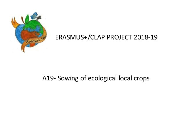 ERASMUS+/CLAP PROJECT 2018-19 A19- Sowing of ecological local crops
