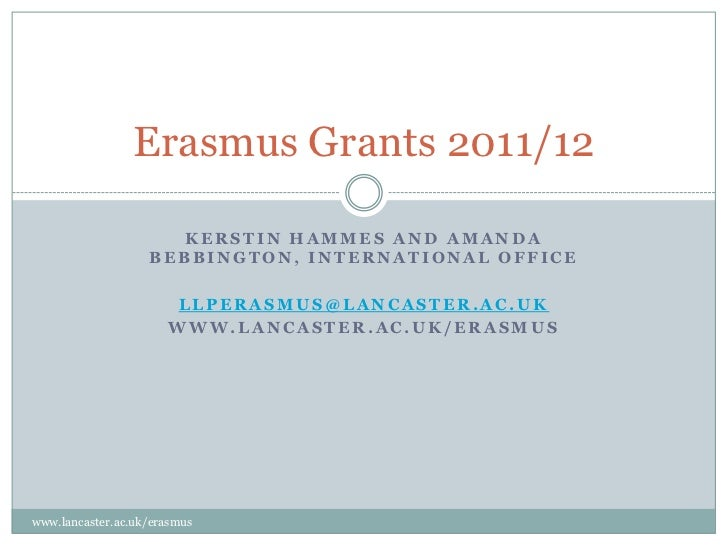 Kerstin Hammes and Amanda Bebbington, International Office<br />llperasmus@lancaster.ac.uk<br />www.lancaster.ac.uk/erasmu...