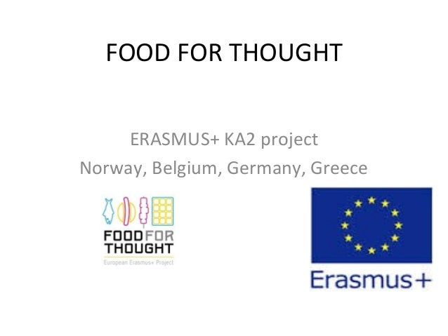 FOOD FOR THOUGHT ERASMUS+ KA2 project Norway, Belgium, Germany, Greece