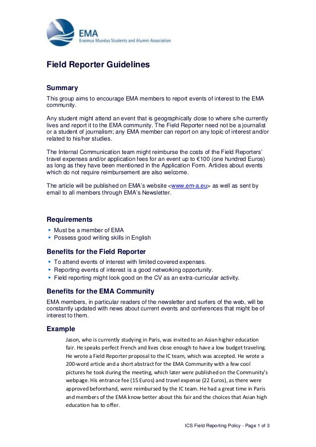ICS Field Reporting Policy - Page 1 of 3 Field Reporter Guidelines Summary This group aims to encourage EMA members to rep...