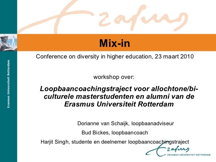 Mix-in Conference   on diversity in higher education, 23 maart 2010 workshop over:  Loopbaancoachingstraject voor allochto...