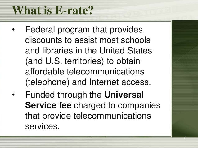 E-rate: What's New for 2018? Slide 2