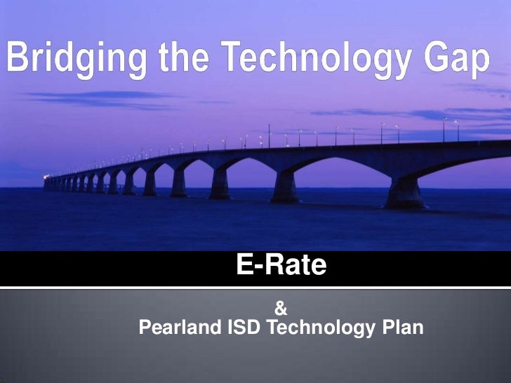 E-Rate              &Pearland ISD Technology Plan