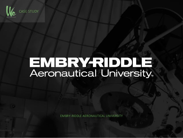 CASE STUDY EMBRY-RIDDLE AERONAUTICAL UNIVERSITY