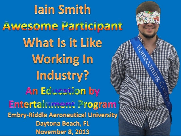 What Is It Like Working In Industry? An Education By Entertainment Program. By: Dr. Ronald G. Shapiro. Awesome Participant...