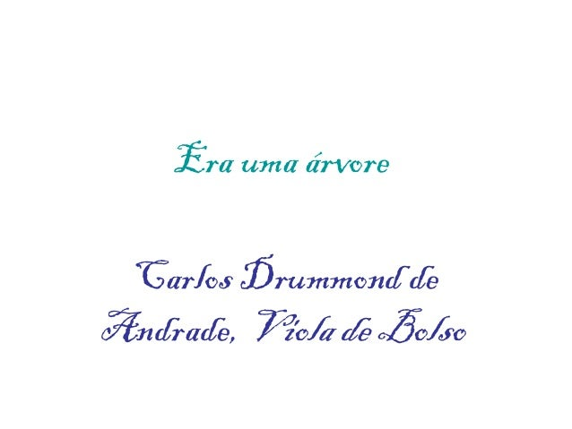 Era uma árvore Carlos Drummond deAndrade, Viola de Bolso