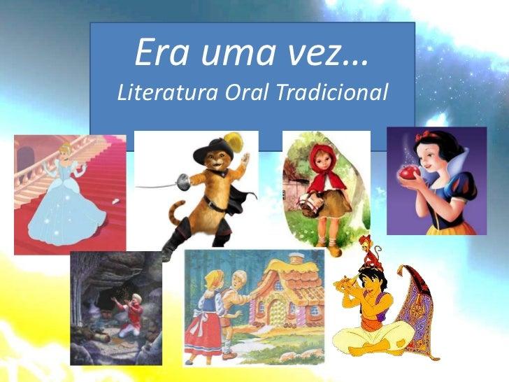 Era uma vez…Literatura Oral Tradicional