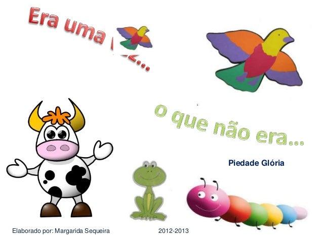 Piedade Glória  Elaborado por: Margarida Sequeira 2012-2013