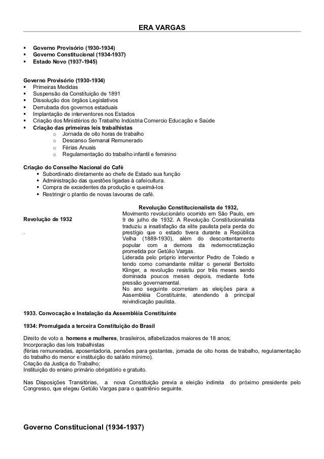 ERA VARGAS   Governo Provisório (1930-1934)   Governo Constitucional (1934-1937)   Estado Novo (1937-1945)Governo Provi...